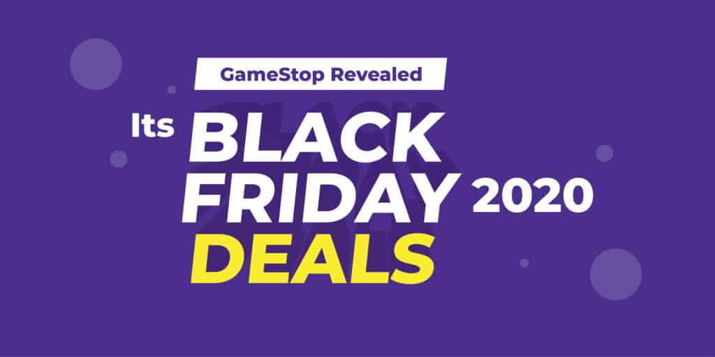 GameStop Revealed Its Black Friday 2020 deals