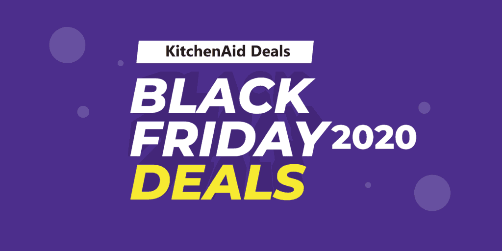 KitchenAid Black Friday Deals 2020 On Amazon