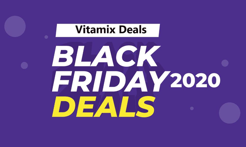 Vitamix Black Friday Deals 2020 On Amazon