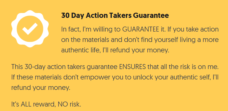 Becoming Your Authentic Self Reviews-30-day action takers guarantee