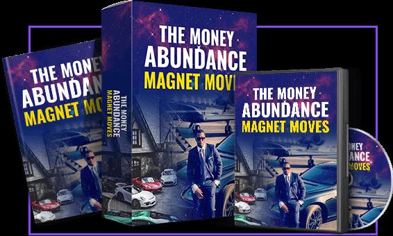 The Money Abundance Magnet Moves