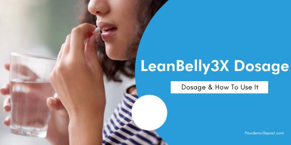 Lean Belly3x Dosage
