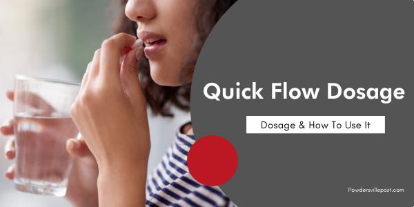 Quick Flow Dosage